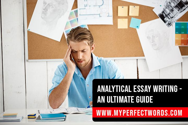 Analytical Essay Writing - An Ultimate Guide
