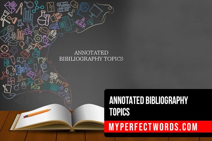 Annotated Bibliography Topics for Different Categories