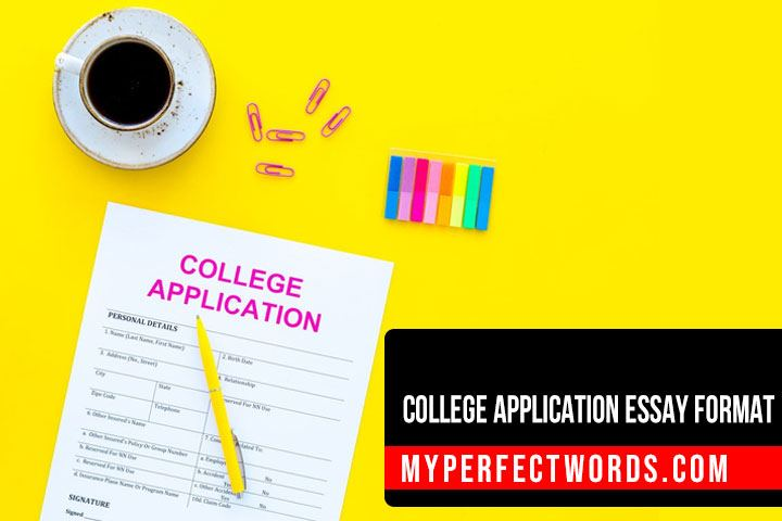College Application Essay Format - A Detailed Guide