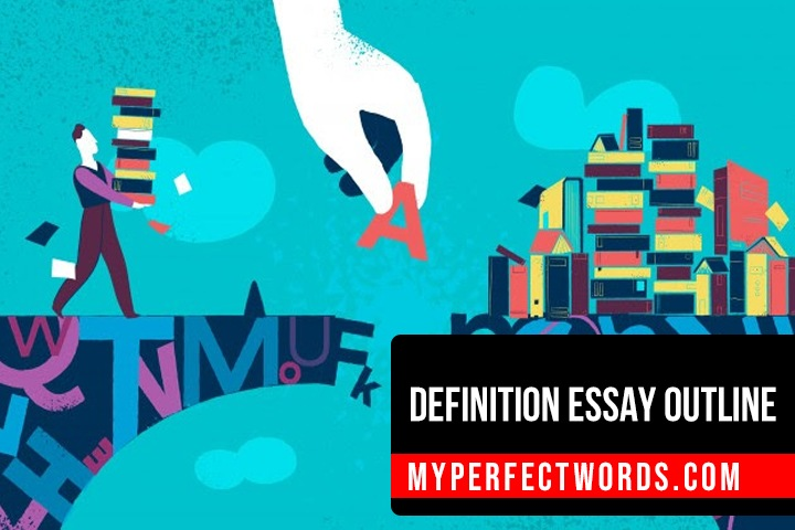 Definition Essay Outline - Guide With Examples