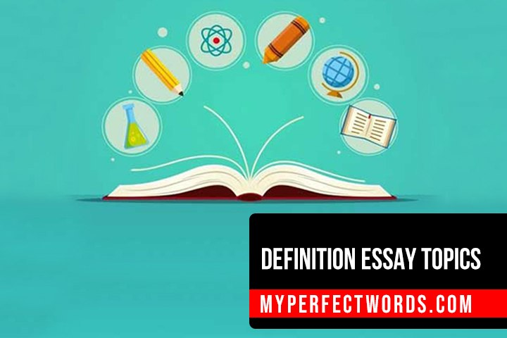 Best Definition Essay Topics For Students