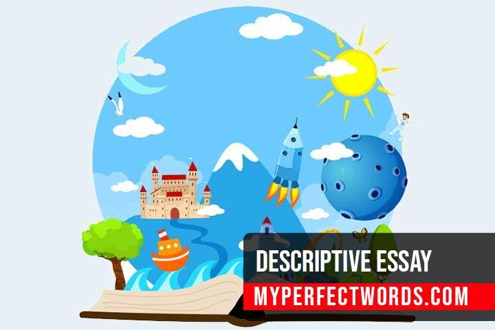 Descriptive Essay - A Complete Guide for Exceptional  Writing
