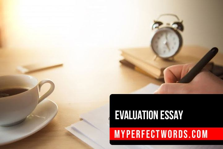 Evaluation Essay - Definition, Examples, and Writing Tips