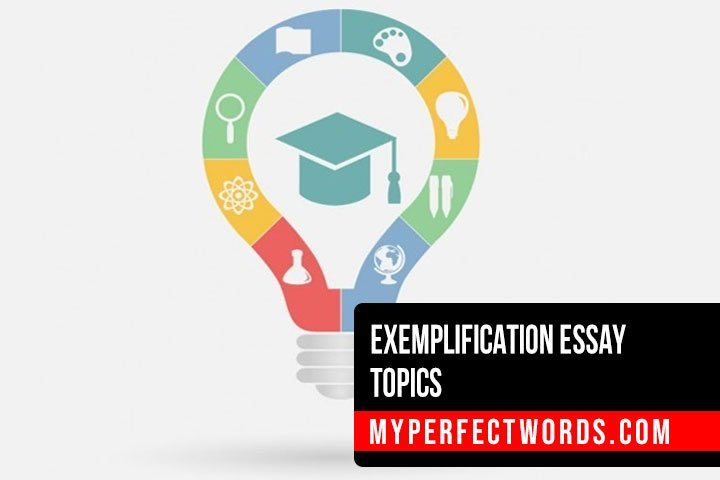 Interesting Exemplification Essay Topics for Students