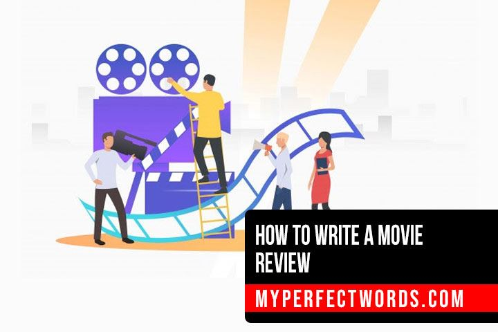 How To Write A Movie Review - A Complete Guide & Examples