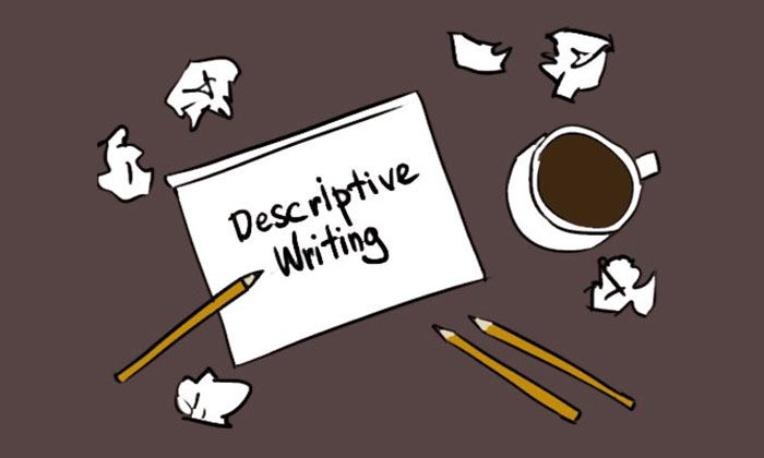 How to write descriptive essay? What steps should we consider while writing?