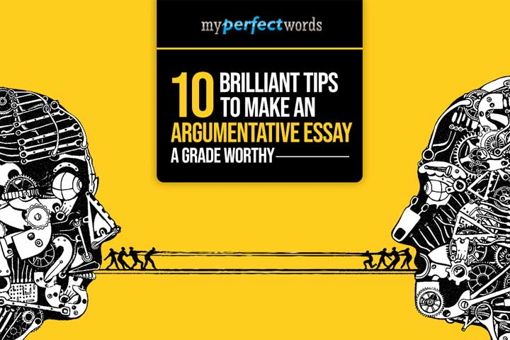 Top 10 Tips to Write a Perfect Argumentative Essay