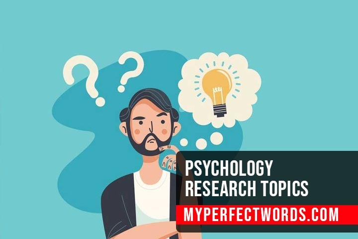 Psychology Research Topics - 100+ Interesting Ideas
