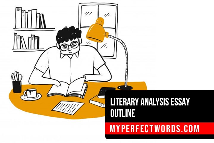 Literary Analysis Essay Outline - A Step By Step Guide