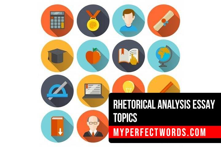 Rhetorical Analysis Essay Topics - 70 Unique Ideas