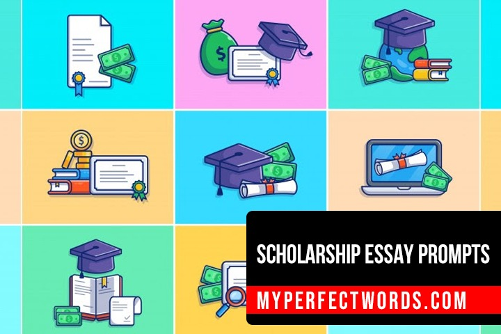 Common Scholarship Essay Prompts 2021
