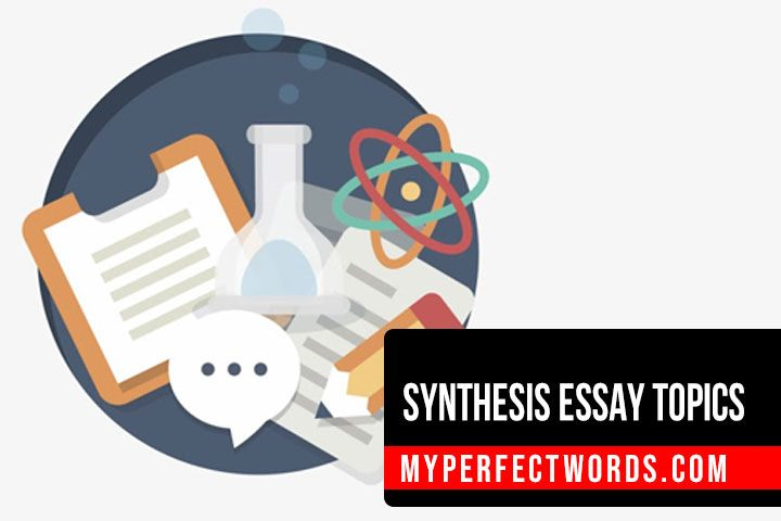 Best Synthesis Essay Topics and Prompt Ideas