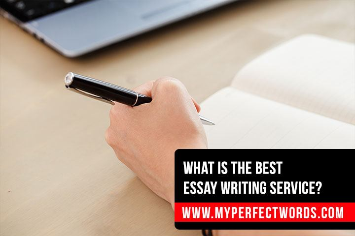 What Is The Best Essay Writing Service?