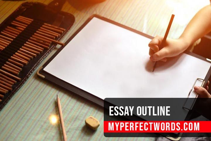 Essay Outline - A Complete Guide, Template and Tips